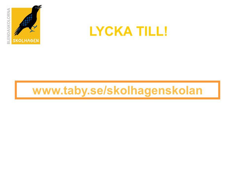 LYCKA TILL! www.taby.se/skolhagenskolan