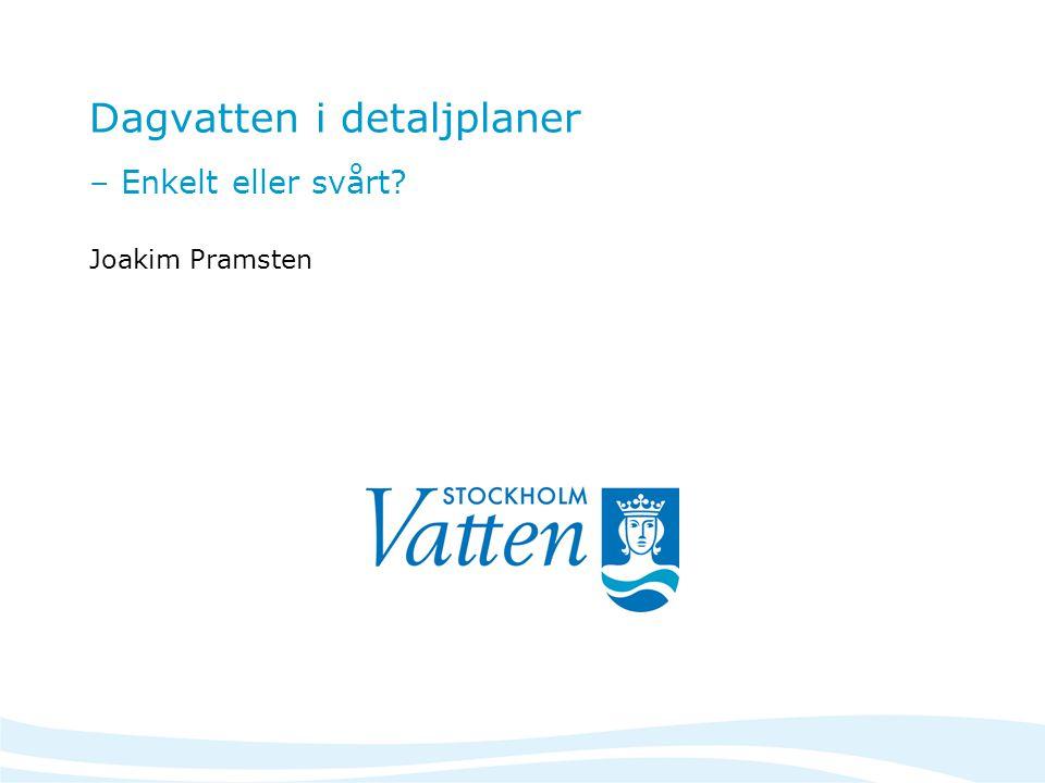 Fem behov: Infiltration <1 år Avlednings- system 10 år Översvämning >100 år Bibehållen grundvattenbildning Recipientskydd Områdesdränering Funktionell avvattning vid regn Katastrofskydd för samhället
