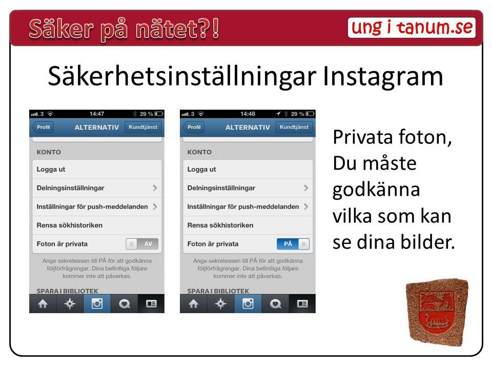 Säkerhetsinställningar Instagram Privata foton, Du måste godkänna vilka som kan se dina bilder.
