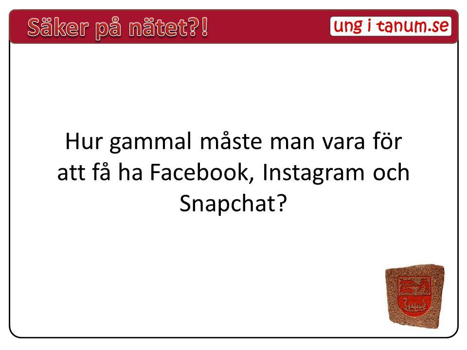 Hur gammal måste man vara för att få ha Facebook, Instagram och Snapchat?