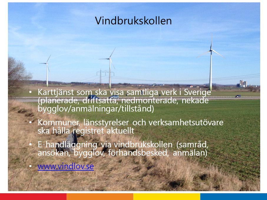 Vindbrukskollen Karttjänst som ska visa samtliga verk i Sverige (planerade, driftsatta, nedmonterade, nekade bygglov/anmälningar/tillstånd) Kommuner,