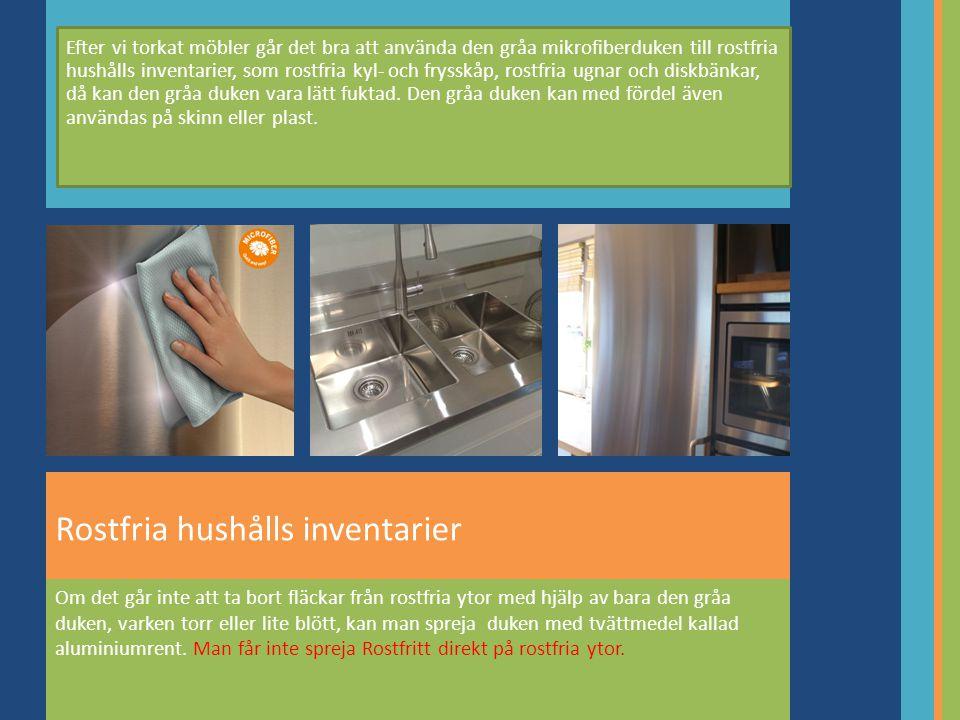 Om det går inte att ta bort fläckar från rostfria ytor med hjälp av bara den gråa duken, varken torr eller lite blött, kan man spreja duken med tvättmedel kallad aluminiumrent.