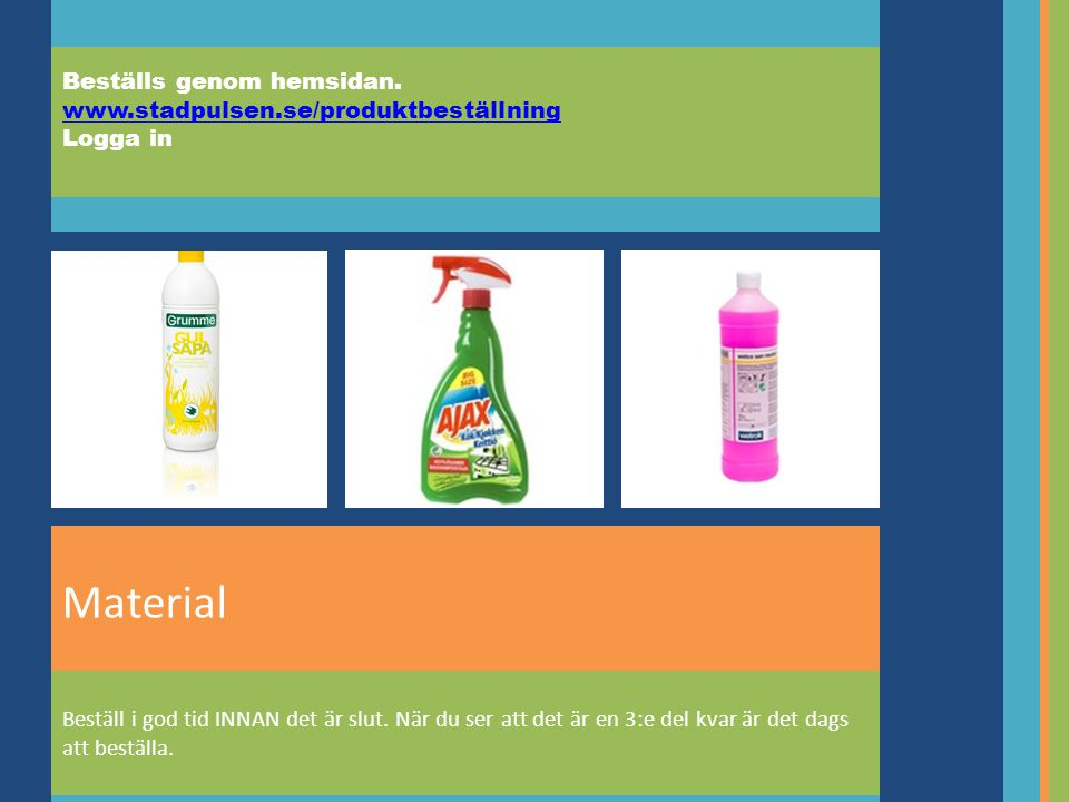 Material Beställs genom hemsidan.