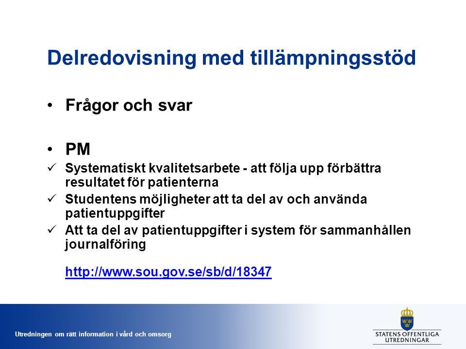 Utredningen om rätt information i vård och omsorg Delredovisning med tillämpningsstöd Frågor och svar PM Systematiskt kvalitetsarbete - att följa upp