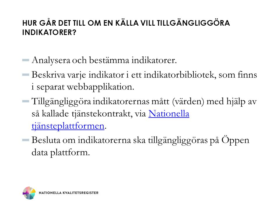VILKA KRAV STÄLLS PÅ INDIKATORER PÅ VÅRDEN I SIFFROR.
