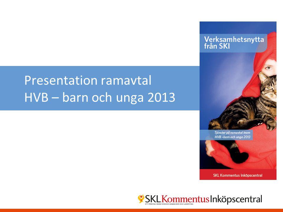 Presentation ramavtal HVB – barn och unga 2013