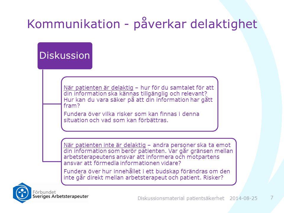 Kommunikation - påverkar delaktighet Diskussion När patienten är delaktig – hur för du samtalet för att din information ska kännas tillgänglig och relevant.