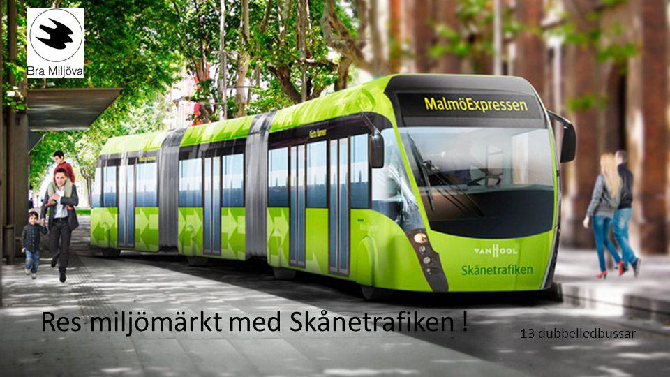 Res miljömärkt med Skånetrafiken ! 13 dubbelledbussar