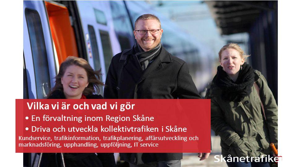 Vilka vi är och vad vi gör En förvaltning inom Region Skåne Driva och utveckla kollektivtrafiken i Skåne Kundservice, trafikinformation, trafikplaneri