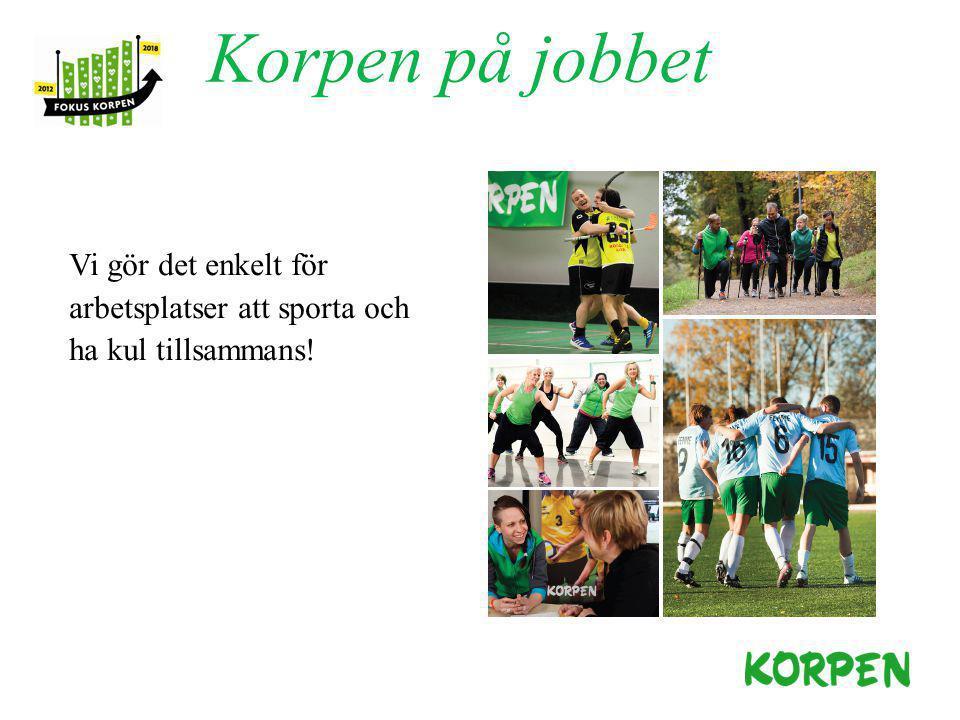 Korpen på jobbet Vi gör det enkelt för arbetsplatser att sporta och ha kul tillsammans!