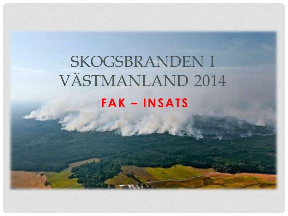 BRANDEN I SIFFROR Branden startade 31 juli 2014 Areal brandområde: 31/ 7 kvällca 150 ha 2/8 morgon ca 700 ha 2/8 kvällca 1600 ha 3/8 em ca 2700 ha 4/8 morgon ca 2800 ha 4/8 kl 1200 ca 4800 ha 4/8 kl 1800 ca 11 000 ha 4/8 kl 2000 ca 14 000 ha 5/8 kl 1345 avropade Operativa ledn, FAK