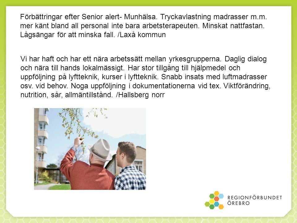 Förbättringar efter Senior alert- Munhälsa.Tryckavlastning madrasser m.m.