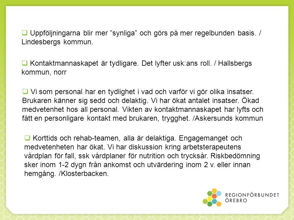 """ Uppföljningarna blir mer """"synliga"""" och görs på mer regelbunden basis. / Lindesbergs kommun.  Kontaktmannaskapet är tydligare. Det lyfter usk:ans ro"""