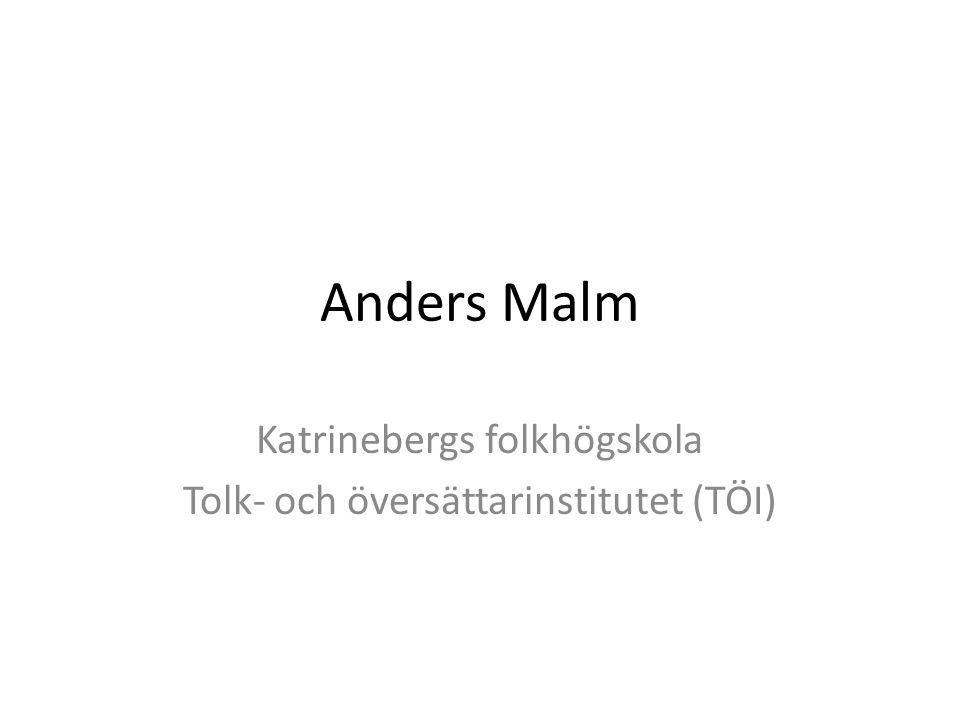 Anders Malm Katrinebergs folkhögskola Tolk- och översättarinstitutet (TÖI)