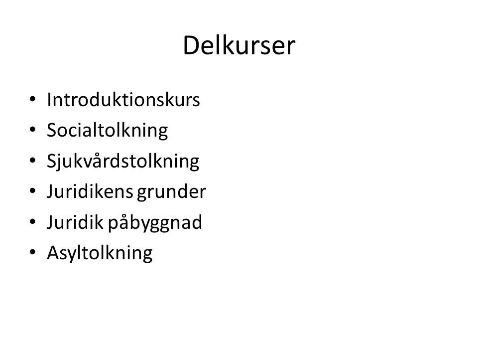 Delkurser Introduktionskurs Socialtolkning Sjukvårdstolkning Juridikens grunder Juridik påbyggnad Asyltolkning