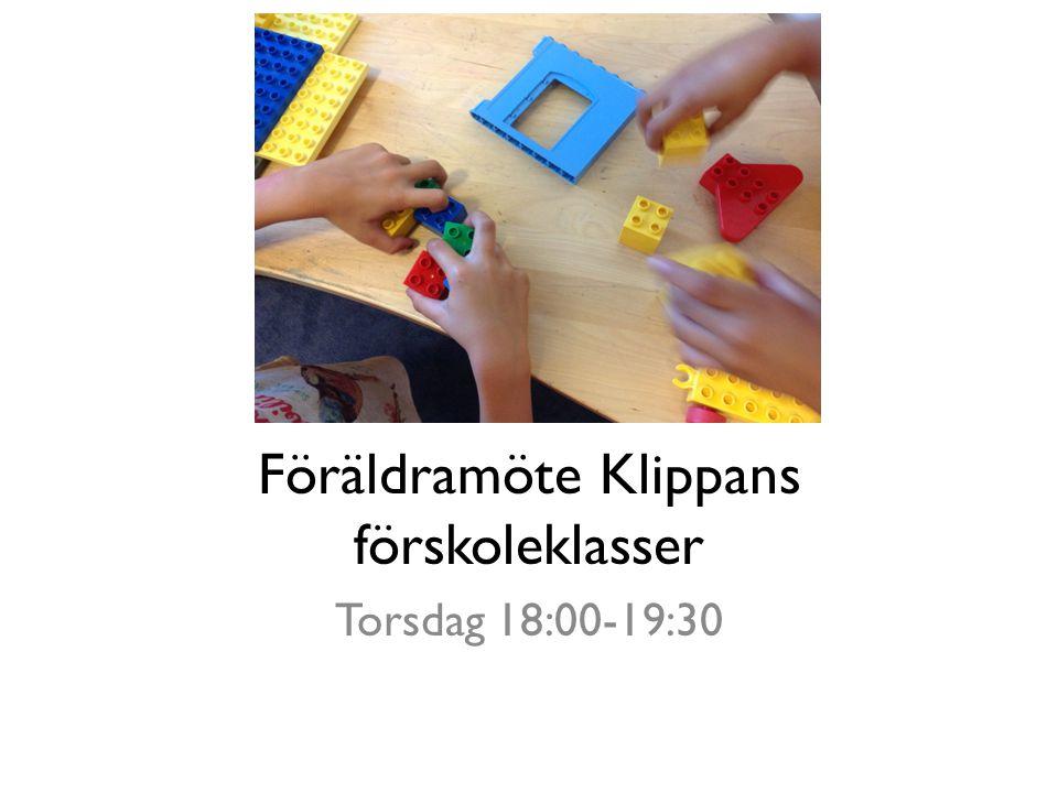 Föräldramöte Klippans förskoleklasser Torsdag 18:00-19:30