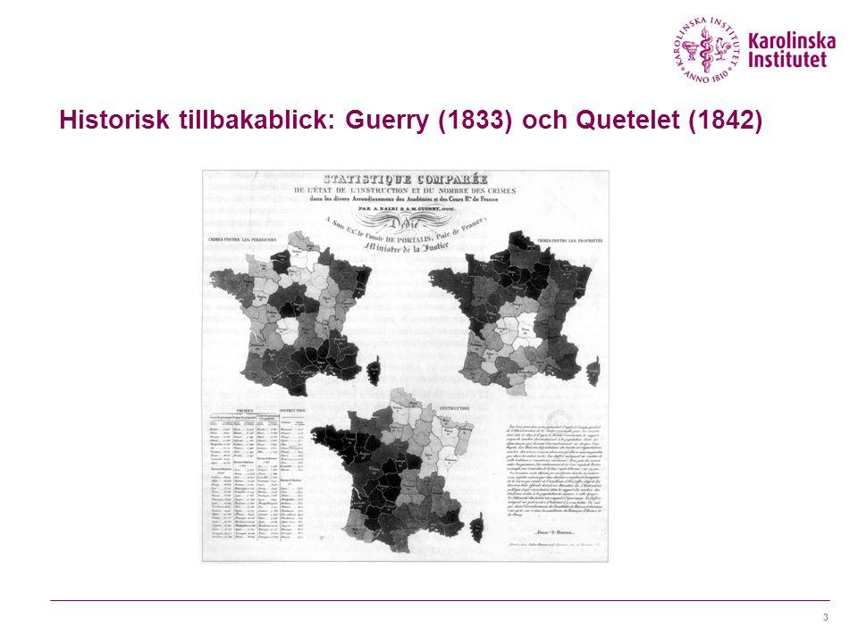 Historisk tillbakablick: Guerry (1833) och Quetelet (1842) 3
