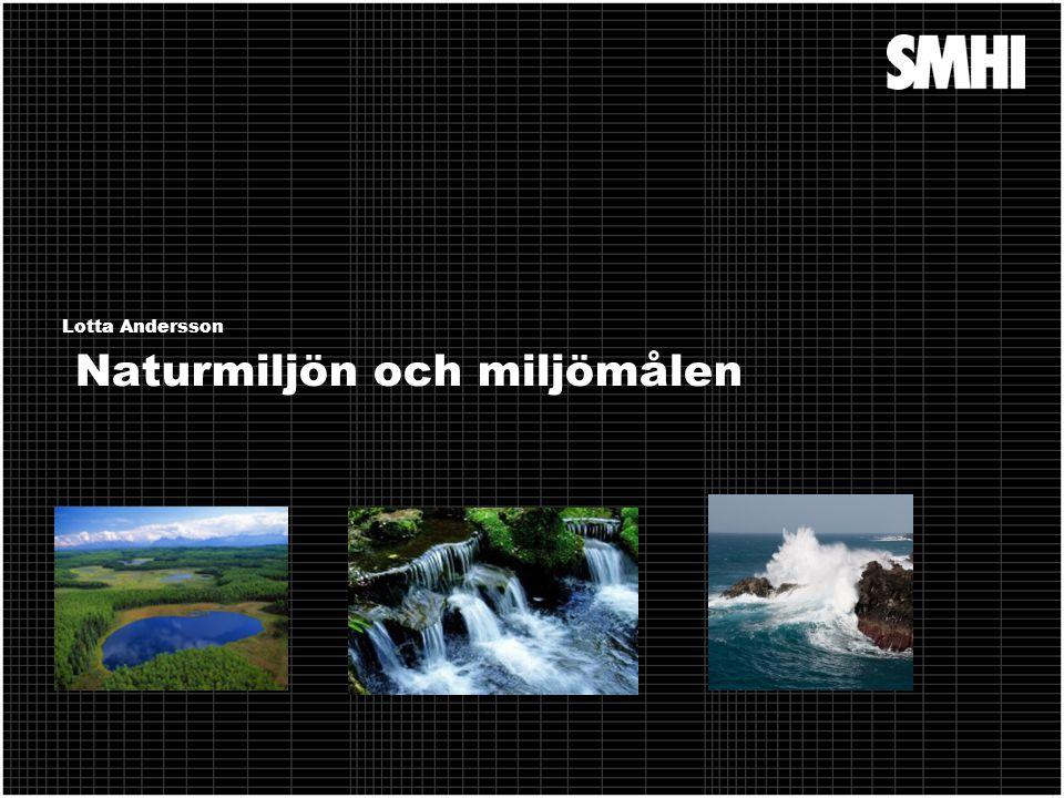 Naturmiljön och miljömålen Lotta Andersson