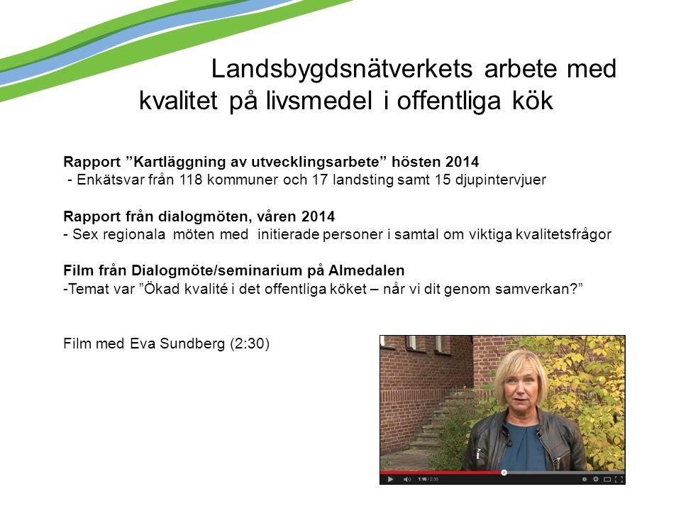 """Landsbygdsnätverkets arbete med kvalitet på livsmedel i offentliga kök Rapport """"Kartläggning av utvecklingsarbete"""" hösten 2014 - Enkätsvar från 118 ko"""