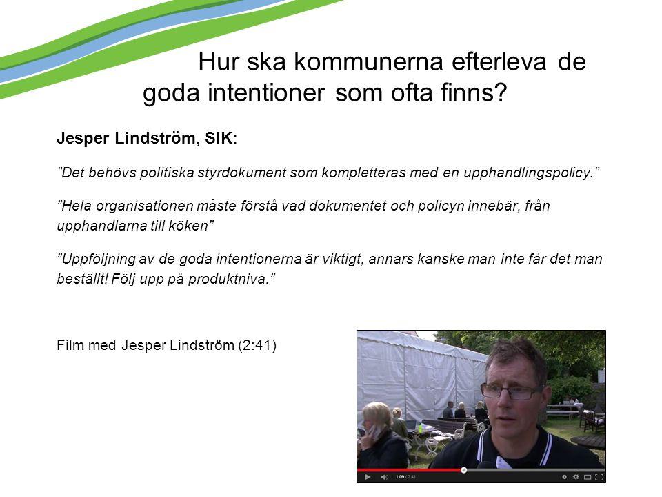 """Hur ska kommunerna efterleva de goda intentioner som ofta finns? Jesper Lindström, SIK: """"Det behövs politiska styrdokument som kompletteras med en upp"""