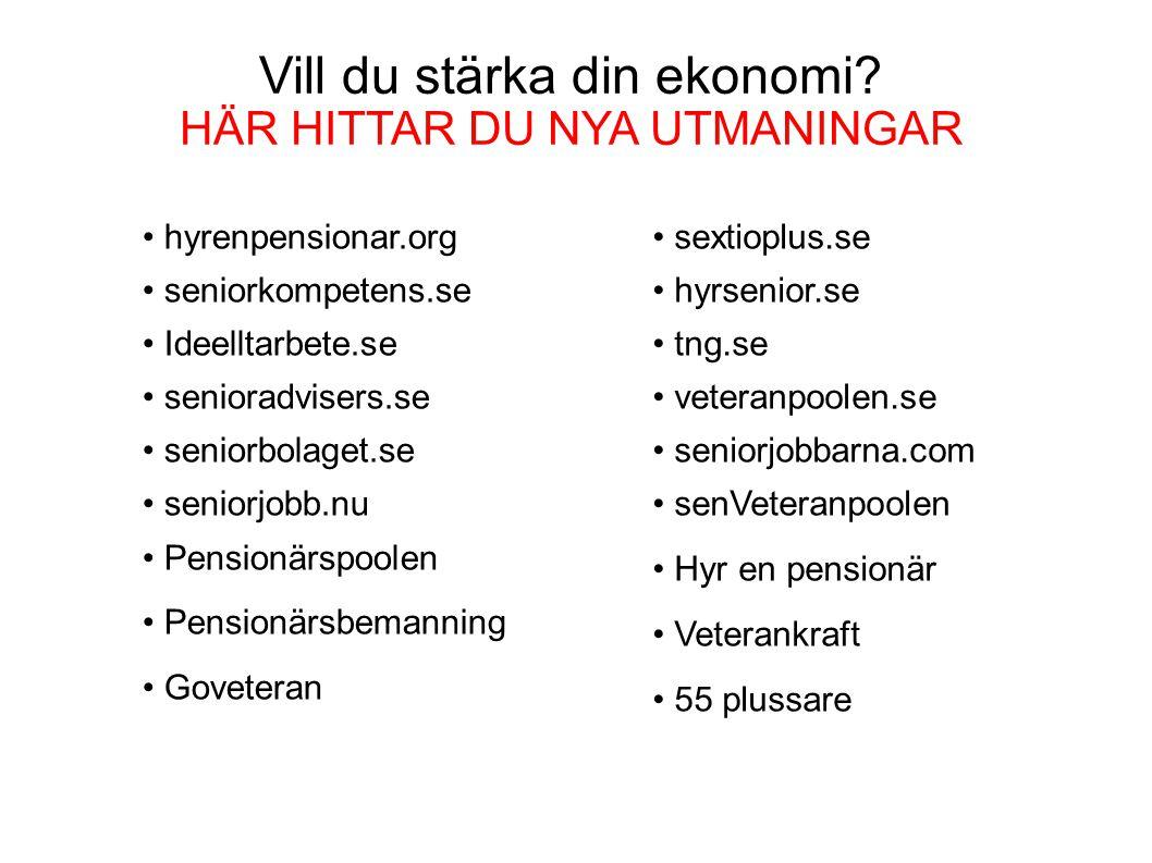 Vill du stärka din ekonomi? HÄR HITTAR DU NYA UTMANINGAR sextioplus.se hyrsenior.se tng.se veteranpoolen.se seniorjobbarna.com senVeteranpoolen Hyr en