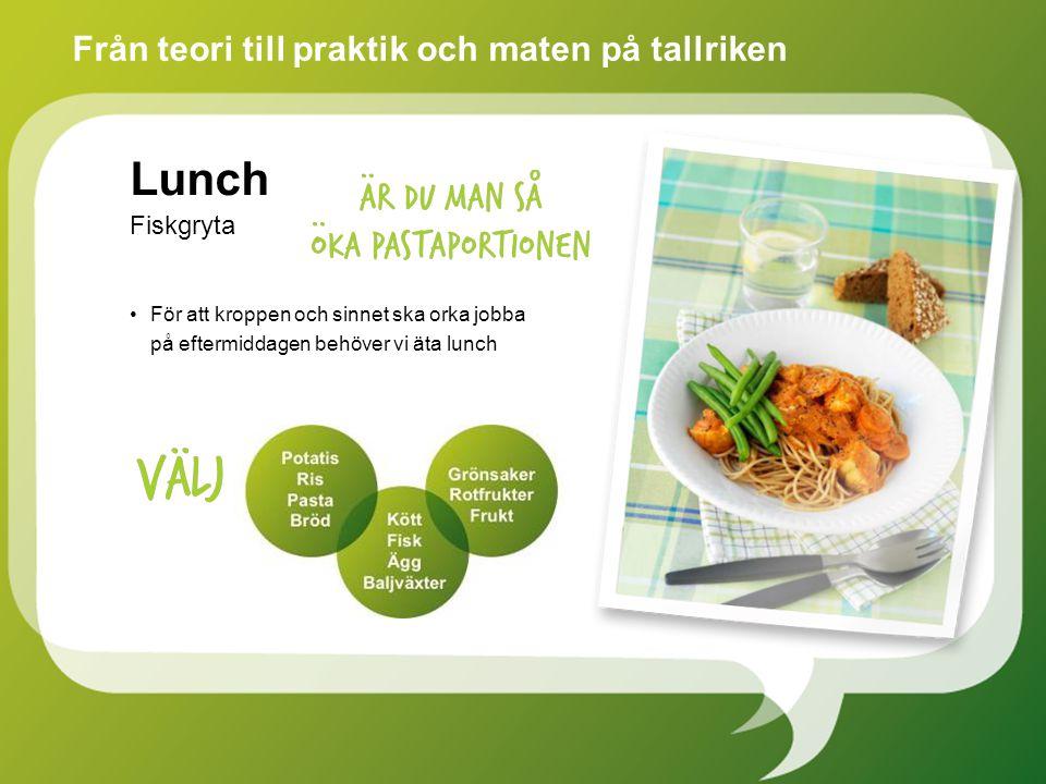För att kroppen och sinnet ska orka jobba på eftermiddagen behöver vi äta lunch Från teori till praktik och maten på tallriken Lunch Fiskgryta