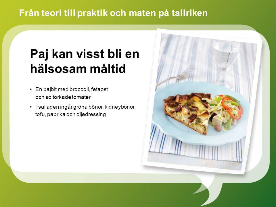En pajbit med broccoli, fetaost och soltorkade tomater I salladen ingår gröna bönor, kidneybönor, tofu, paprika och oljedressing Från teori till praktik och maten på tallriken Paj kan visst bli en hälsosam måltid