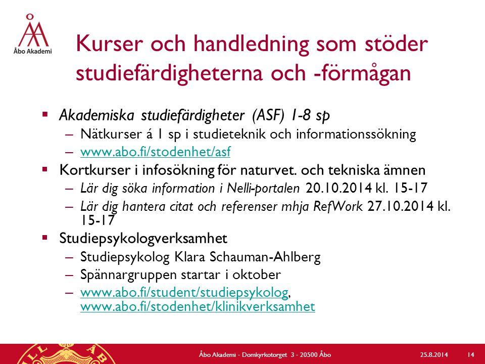 Kurser och handledning som stöder studiefärdigheterna och -förmågan  Akademiska studiefärdigheter (ASF) 1-8 sp – Nätkurser á 1 sp i studieteknik och informationssökning – www.abo.fi/stodenhet/asf www.abo.fi/stodenhet/asf  Kortkurser i infosökning för naturvet.