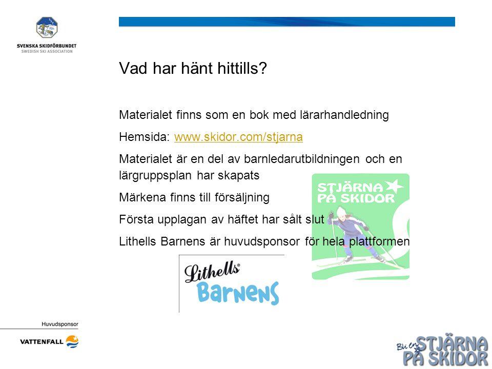 Framtiden… Få klubbarna att aktivt använda materialet Tillsammans med arbeta in varumärket Stjärna på skidor genom olika aktiviteter och event Utveckla hemsidan