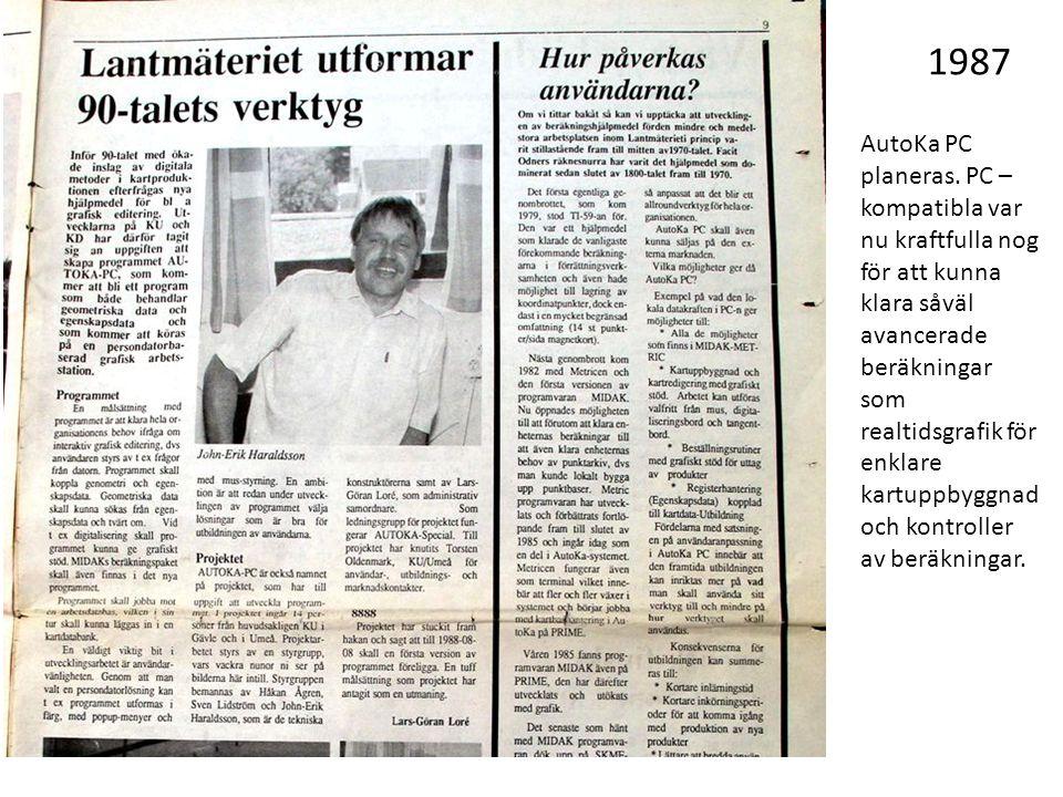 1987 AutoKa PC planeras. PC – kompatibla var nu kraftfulla nog för att kunna klara såväl avancerade beräkningar som realtidsgrafik för enklare kartupp