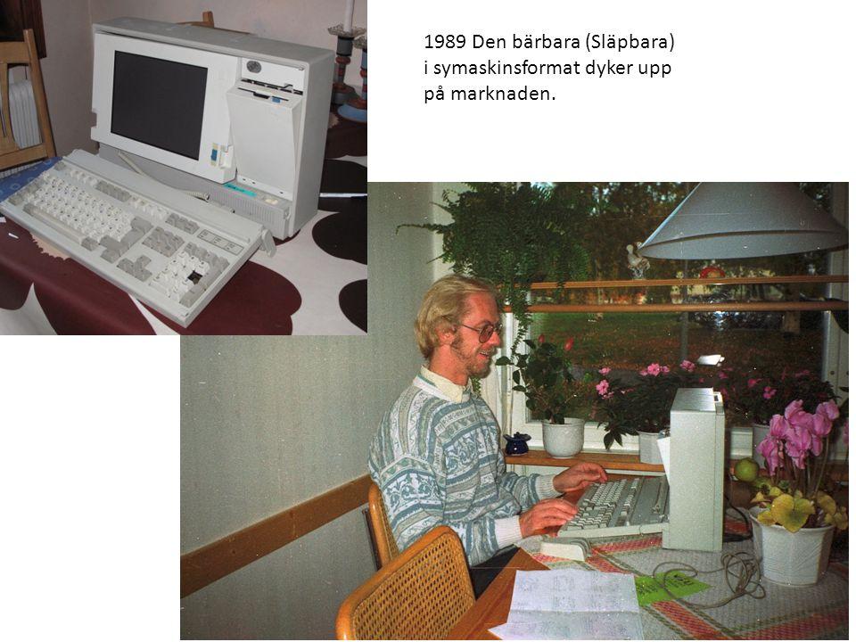 1989 Den bärbara (Släpbara) i symaskinsformat dyker upp på marknaden.