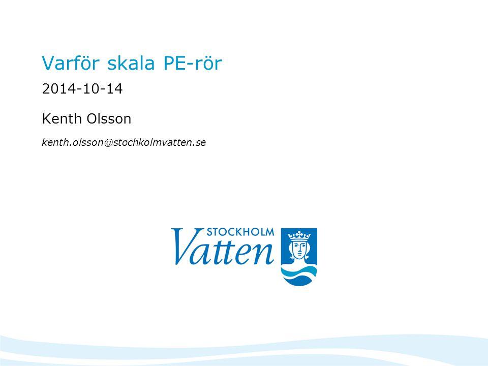 Min presentation kommer omfatta följande: Stockholm Vattens syn på dagens generation av PE- rördelar.