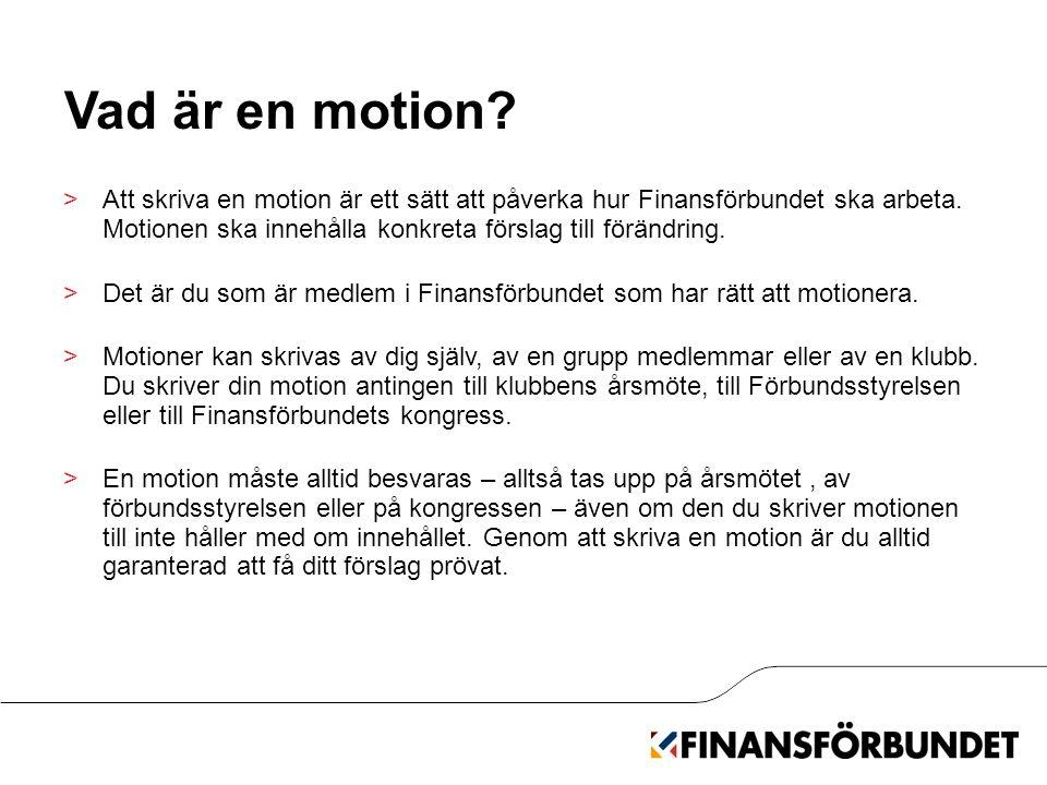 Lämna in motionen Som medlem i Finansförbundet kan du motionera till tre olika instanser.