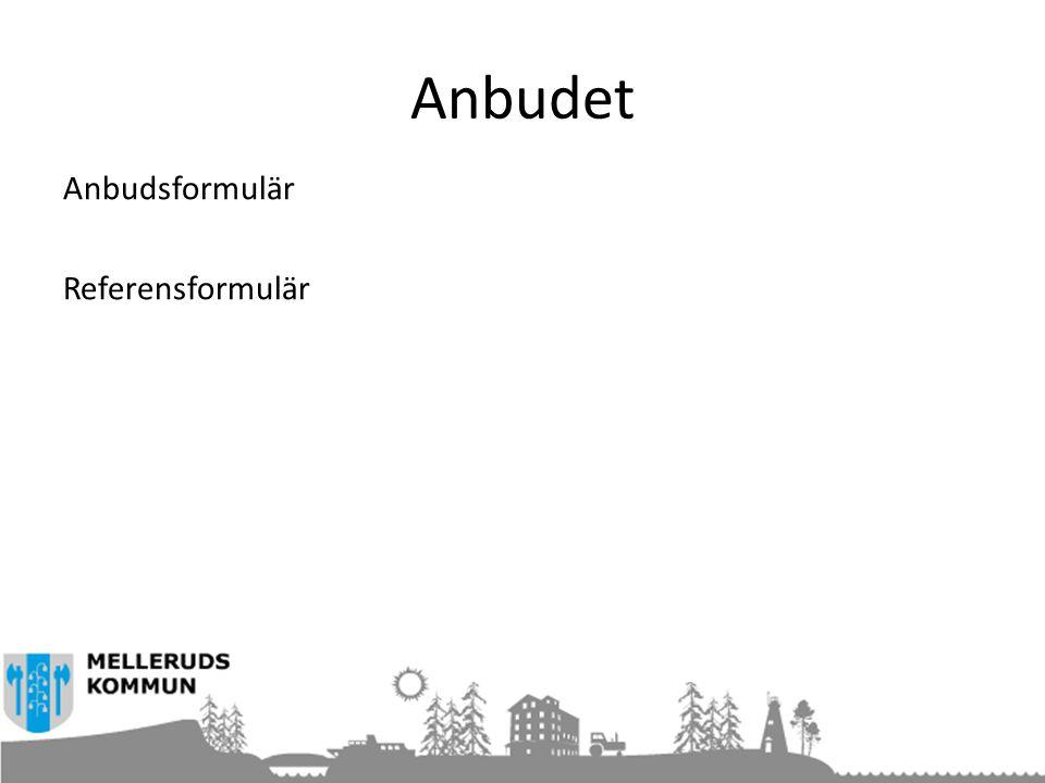 Anbudet Anbudsformulär Referensformulär