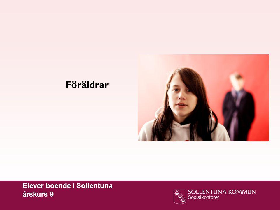 Socialkontoret Föräldrar Elever boende i Sollentuna årskurs 9