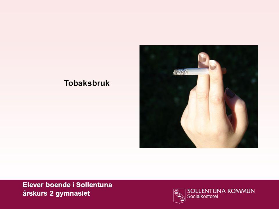 Socialkontoret Tobaksbruk Elever boende i Sollentuna årskurs 2 gymnasiet