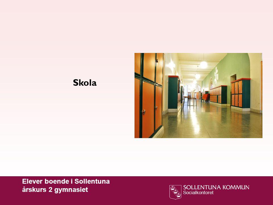 Socialkontoret Skola Elever boende i Sollentuna årskurs 2 gymnasiet