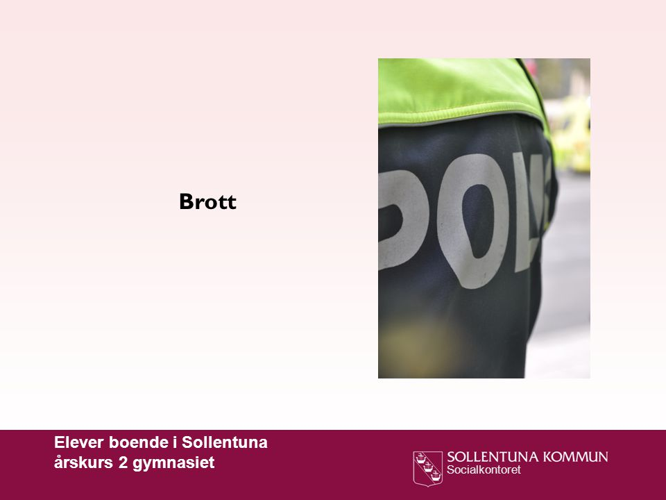 Socialkontoret Brott Elever boende i Sollentuna årskurs 2 gymnasiet