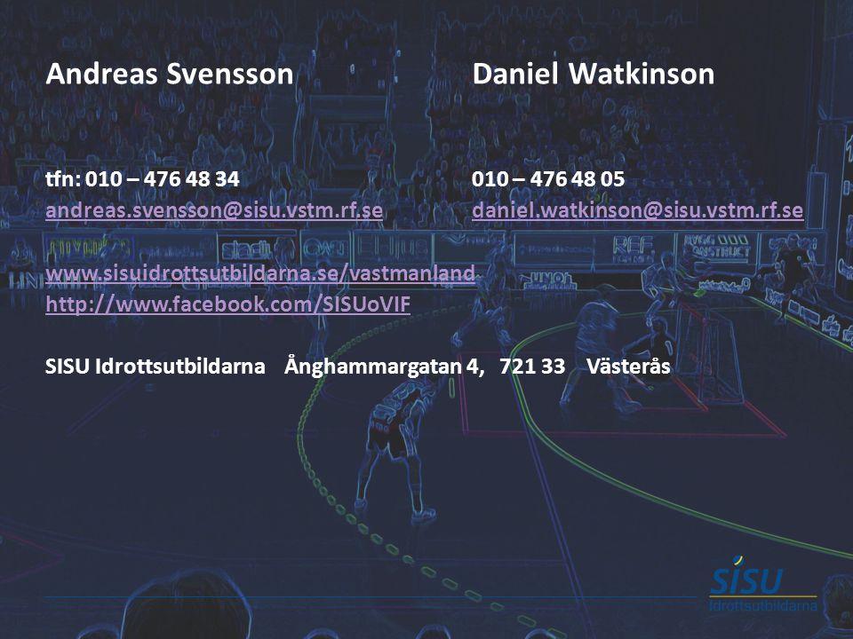 Andreas SvenssonDaniel Watkinson tfn: 010 – 476 48 34010 – 476 48 05 andreas.svensson@sisu.vstm.rf.seandreas.svensson@sisu.vstm.rf.se daniel.watkinson