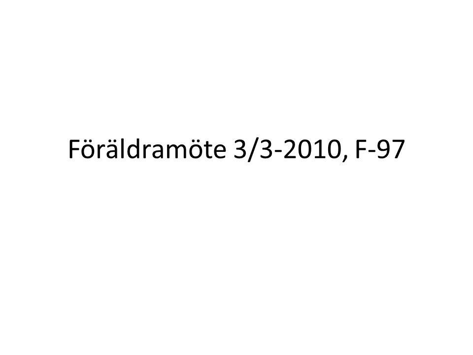 Föräldramöte 3/3-2010, F-97