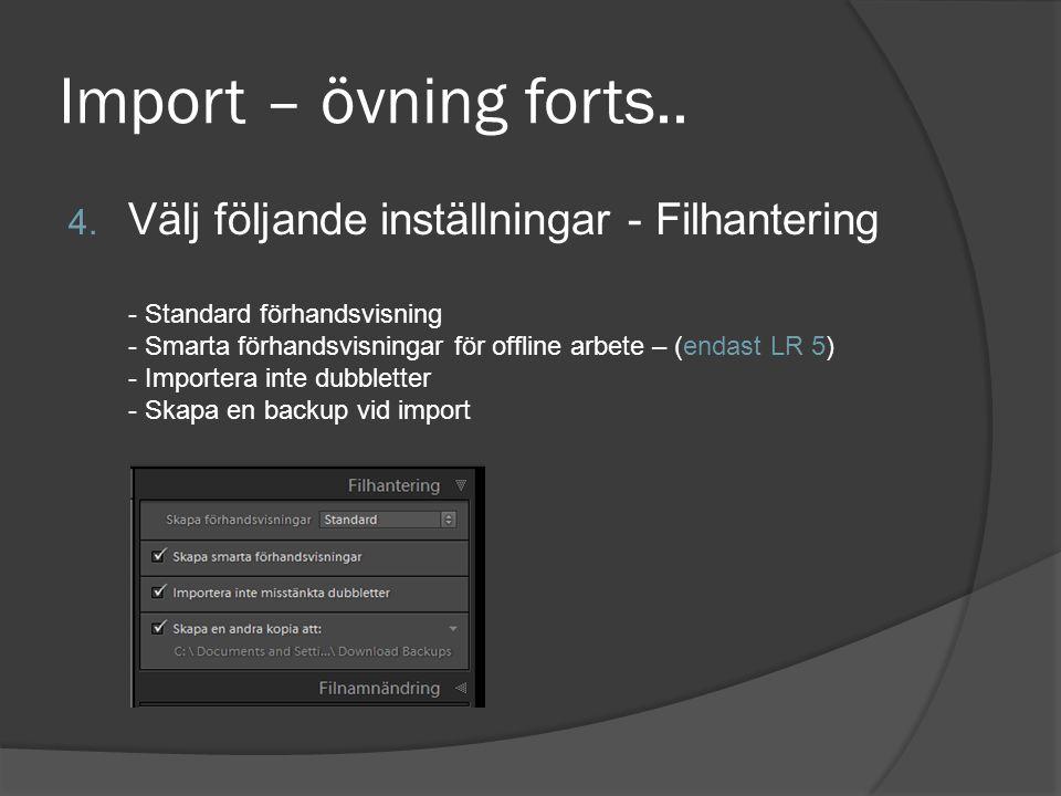 Import – övning forts.. 4. Välj följande inställningar - Filhantering - Standard förhandsvisning - Smarta förhandsvisningar för offline arbete – (enda