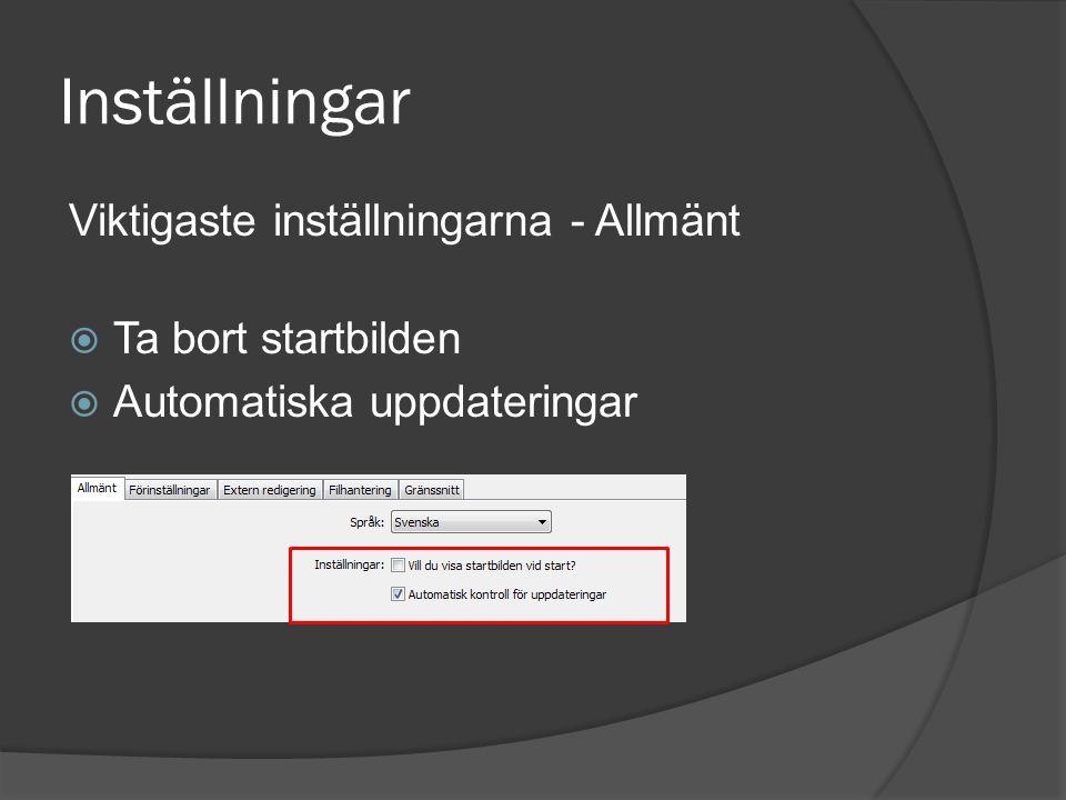 Inställningar Viktigaste inställningarna - Allmänt  Ta bort startbilden  Automatiska uppdateringar