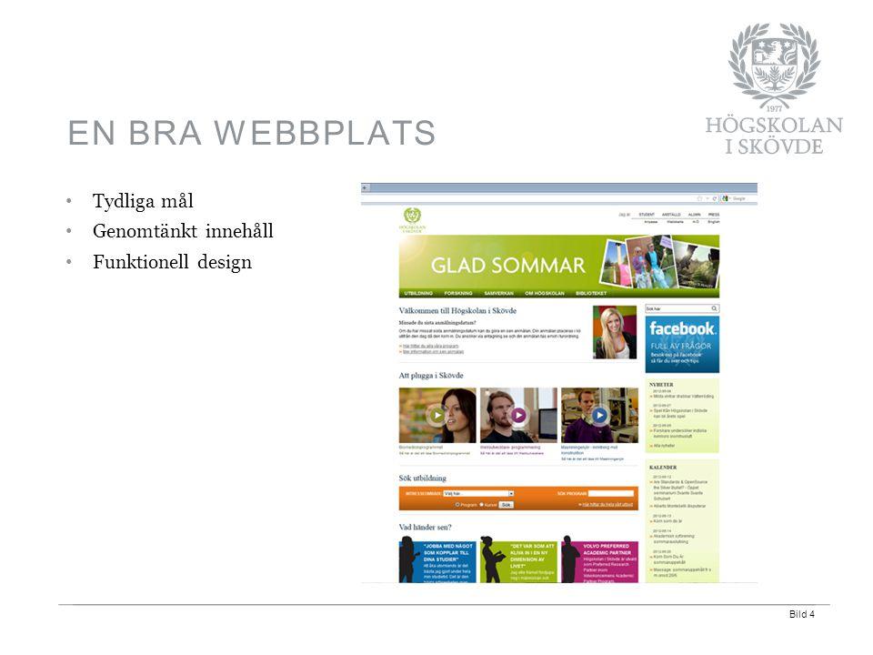 Bild 4 Tydliga mål Genomtänkt innehåll Funktionell design EN BRA WEBBPLATS