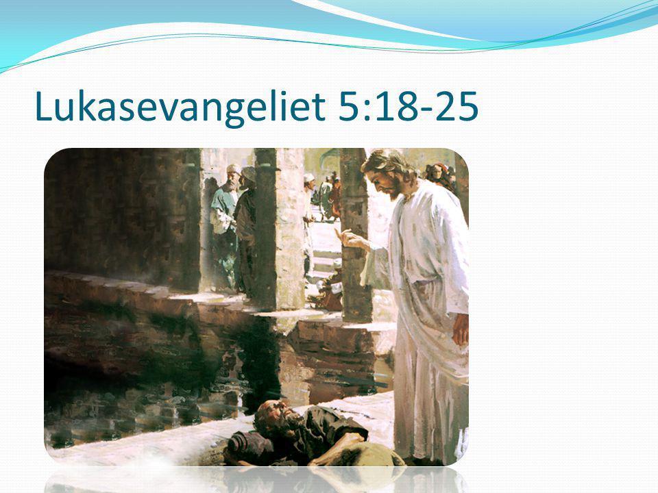 Lukasevangeliet 5:18-25