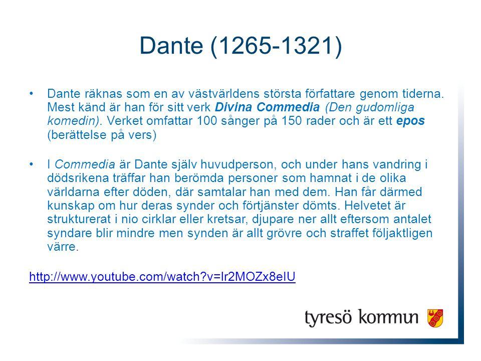 Dante (1265-1321) Dante räknas som en av västvärldens största författare genom tiderna.
