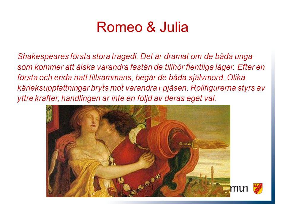 Romeo & Julia Shakespeares första stora tragedi.