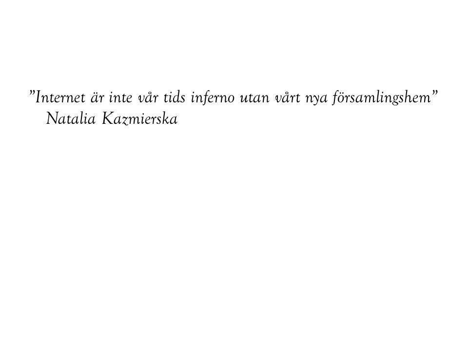 """""""Internet är inte vår tids inferno utan vårt nya församlingshem"""" Natalia Kazmierska"""