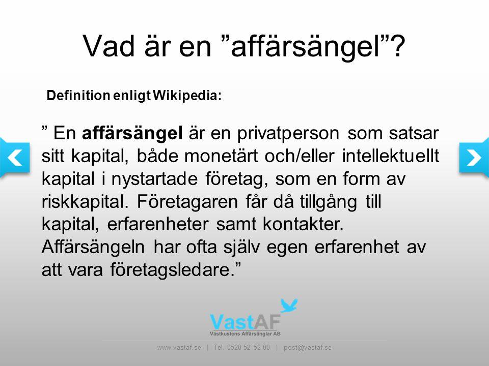 www.vastaf.se | Tel.0520-52 52 00 | post@vastaf.se Vad är en affärsängel .