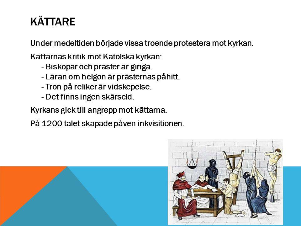 VÄSTLIGA KYRKAN DELAS I TVÅ På 1500-talet delades den västliga kyrkan på grund av den protestantiska reformationen.