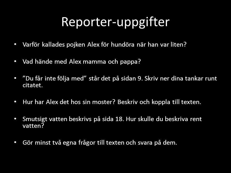 Reporter-uppgifter Varför kallades pojken Alex för hundöra när han var liten.